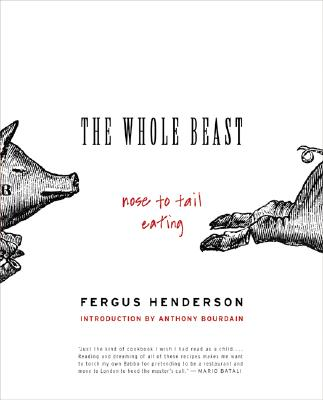 The Whole Beast By Henderson, Fergus/ Bourdain, Anthony (INT)