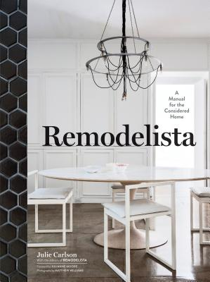 Remodelista By Carlson, Julie/ Editors of Remodelista (COR)